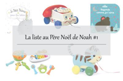 La liste au Père Noël de Noah #1 - Son premier Noël - Idée cadeau enfant 1 an
