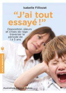 """Livre éducation enfant """"J'ai tout essayé"""" Isabelle Filliozat"""