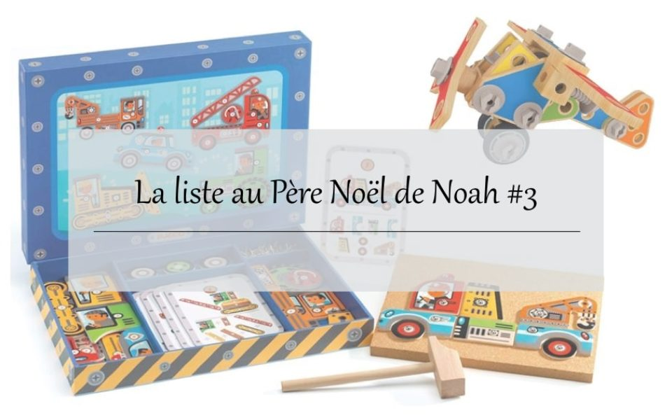 La liste au Père Noël de Noah, 2 ans et demi , Blog maman