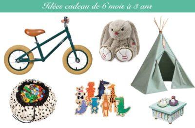 Idées cadeau enfant de 6 mois à 3 ans et plus pour garçon et fille