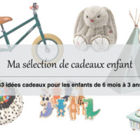Idées cadeau bébé enfant de 6 mois à 3 ans et plus pour garçon et fille