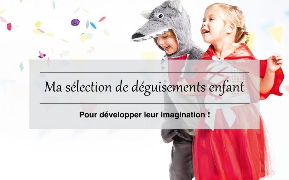 Ma sélection de déguisements enfant pour développer leur imagination