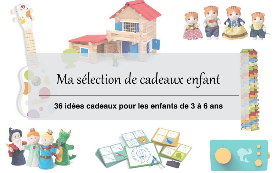 Idée cadeau enfant 3 ans : 36 idées cadeaux pour les 3-6 ans