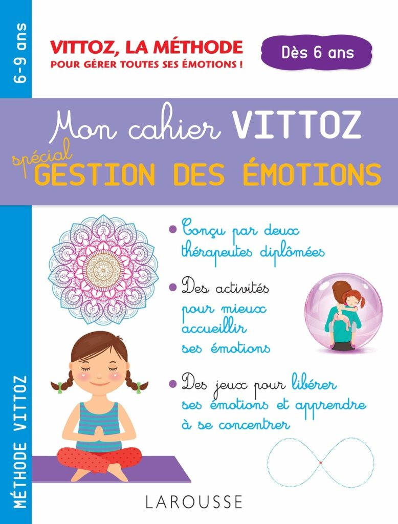 Mon cahier Vittoz spécial Gestion des émotions