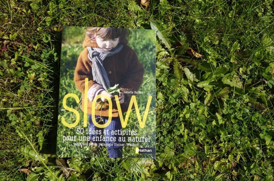 Slow : 50 idées et activités pour une enfance au naturel